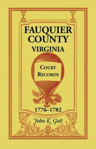 Fauquier Co. VA, Court Records, 1776-1782: John K. Gott
