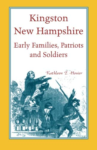 9781556139093: Kingston, New Hampshire Early Families, Patriots, and Soldiers