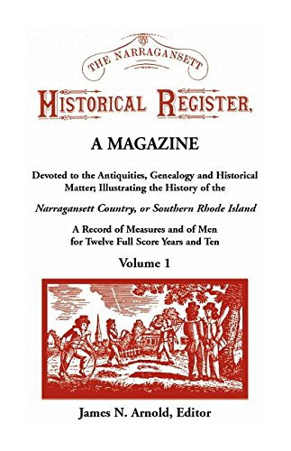 9781556139673: The Narragansett Historical Register, A Magazine Devoted to the Antiquities, Genealogy and Historical Matter Illustrating the History of the ... and of Men for Twelve Full Score Years and T