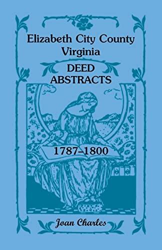 Elizabeth City County, Virginia Deed Abstracts, 1787-1800: Joan Charles