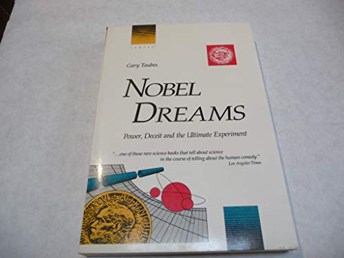 9781556151125: Nobel Dreams: Power, Deceit and the Ultimate Experiment