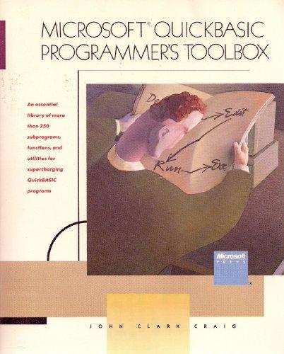 The Microsoft QuickBASIC Programmer's Toolbox : An: John C. Craig