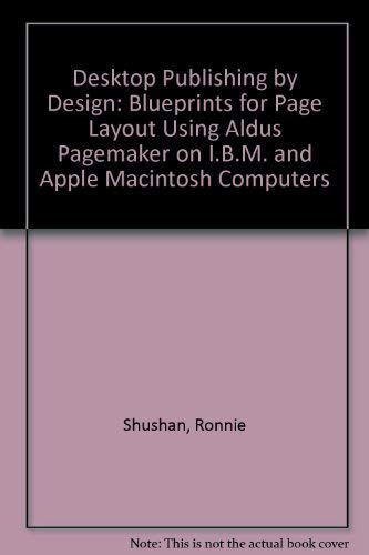 Desktop Publishing by Design: Blueprints for Page Layout Using Aldus Pagemaker on IBM and Apple ...
