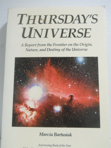 9781556151538: Thursday's Universe: A Report from the Frontier of the Origin, Nature, and Destiny of the Universe (Tempus)