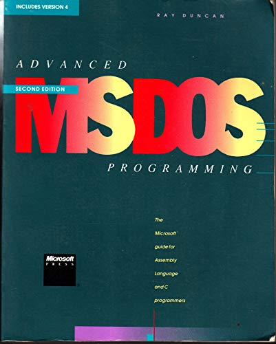 Advanced MS-DOS Programming: The Microsoft Guide for: Duncan, Ray