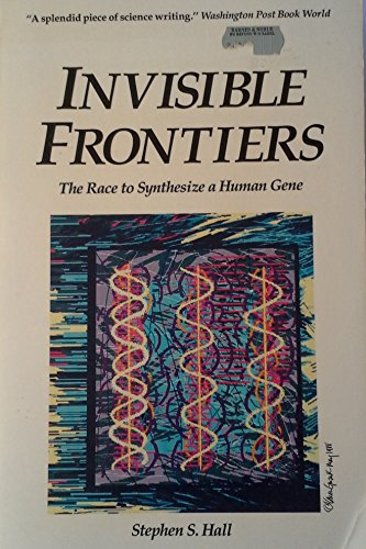 9781556151729: Invisible Frontiers: Race to Synthesize a Human Gene