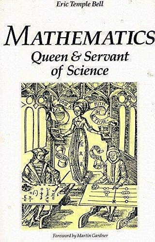 Mathematics, Queen and Servant of Science (Tempus): Bell, E. T.