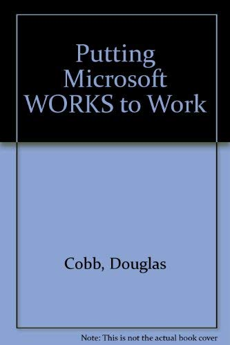 Putting Microsoft Works to Work (1556152426) by Cobb, Douglas