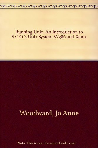 Running Unix: An Introduction to Sco's Unix System V/386 and Xenix (1556152701) by Joanne Woodcock; Michael Halvorson; Robert Ackerman