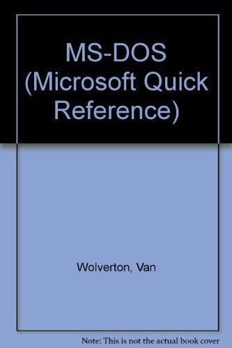 M. S.-DOS Commands: Microsoft Quick Reference: Wolverton, Van