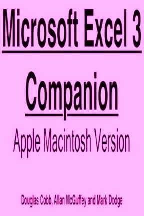 Microsoft Excel 3 Companion/Apple Macintosh Version (1556153600) by Cobb, Douglas; McGuffey, Allan; Dodge, Mark
