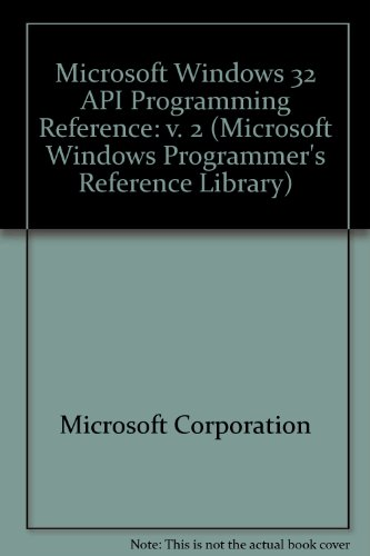 Microsoft Win 32 Application Programming Interface: The Programmer's Reference (Microsoft ...