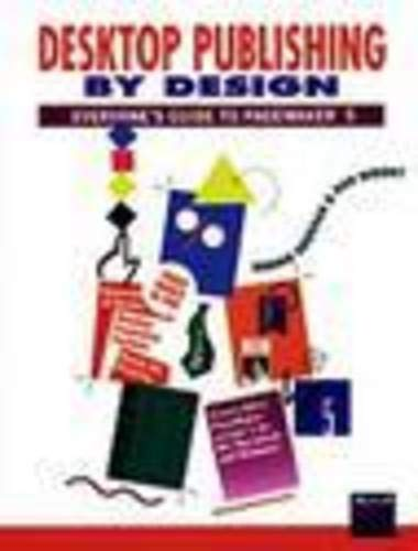 Desktop Publishing By Design Everyones Guide to Pagemaker 5