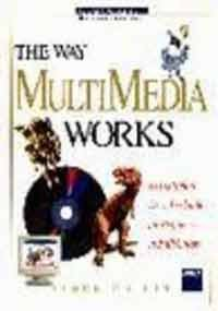 The Way Multimedia Works (Wysiwyg Guide What You See Is What You Get): Collin, Simon