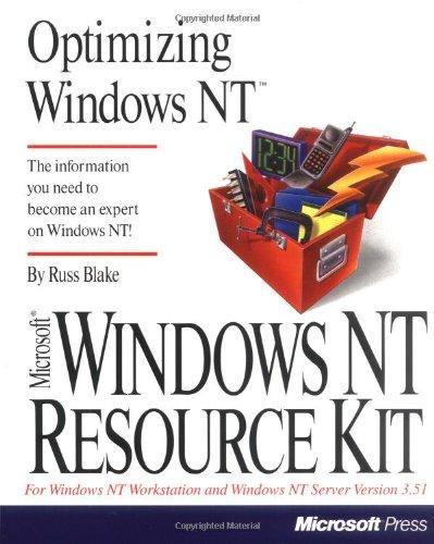 9781556156557: Optimizing Windows Nt (Microsoft Windows Nt Resource Kit for Windows Nt Workstation and Windows Nt Server Version 3.51)
