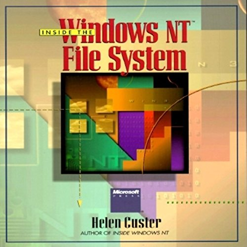 Inside the Windows NT File System: Custer, Helen