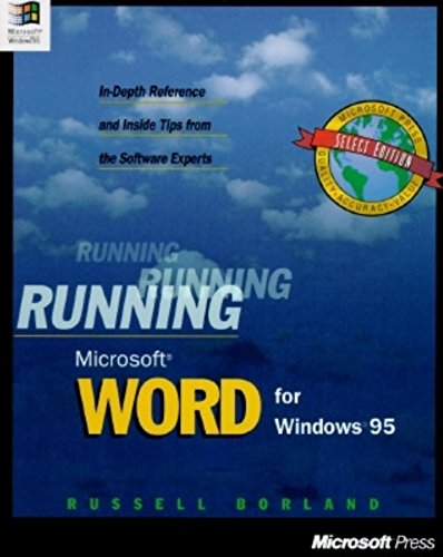 Running Microsoft Word for Windows 95: In-Depth Reference and Inside Tips from the Software Experts...