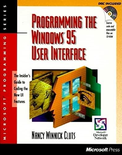9781556158841: Programming the Windows 95 User Interface: With CDROM (Microsoft Programming Series)