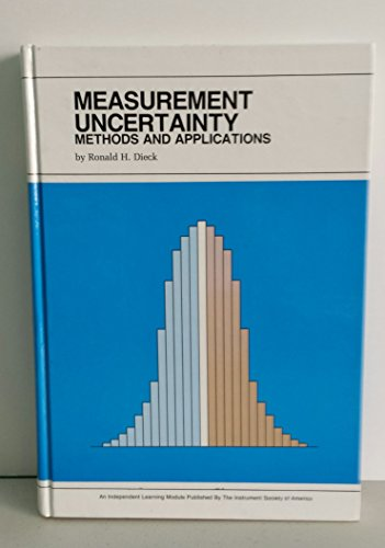 9781556171260: Measurement Uncertainty: Methods and Applications (INDEPENDENT LEARNING MODULE FROM THE INSTRUMENT SOCIETY OF AMERICA)