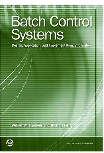 9781556171314: Batch Control Systems: Design, Application, and Implementation (Resources for Measurement and Control Series)
