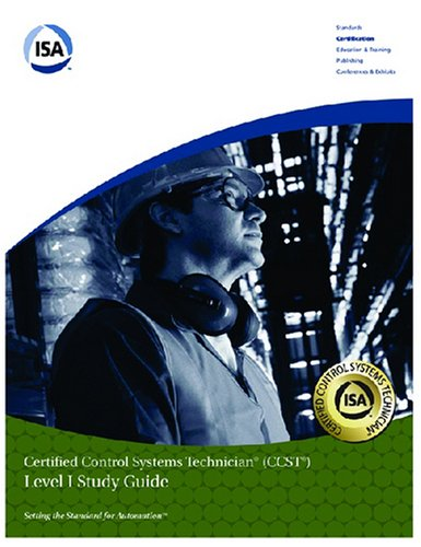 9781556175732: Isa Certified Control Systems Technician: Level 1 (Ccst Program Level I Study Guide)