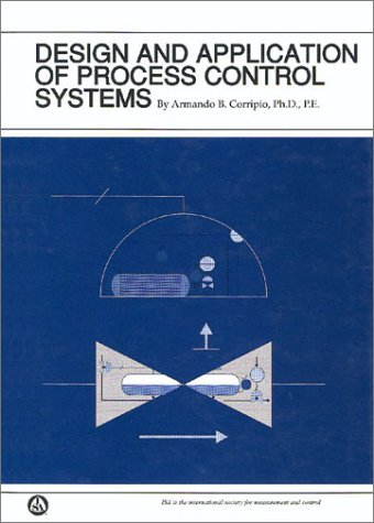 9781556176395: Design and Application of Process Control Systems (Independent Learning Module from the Instrument Society of America.)