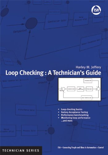 Loop Checking: A Technician's Guide (ISA Technician) (Isa Technician Series): Harley M. ...