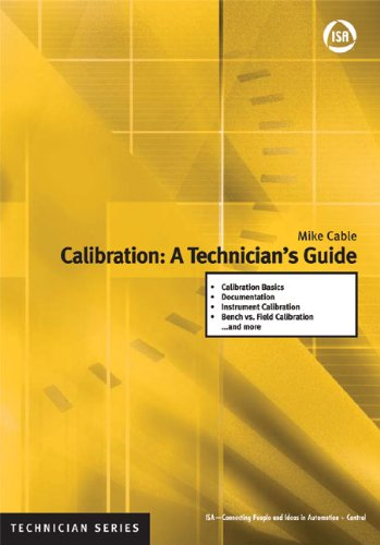 Calibration: A Technician's Guide (ISA Technician): Mike Cable