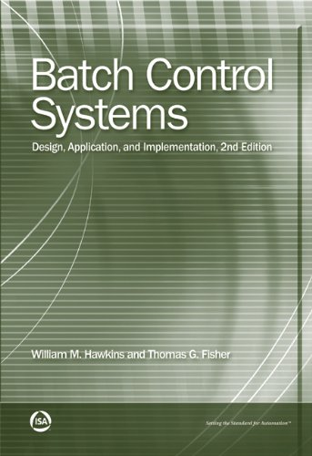 9781556179679: Batch Control Systems: Design, Application, and Implementation, Second Edition