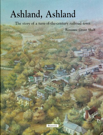 9781556181405: Ashland, Ashland: The Story of a Turn-Of-The-Century Railroad Town