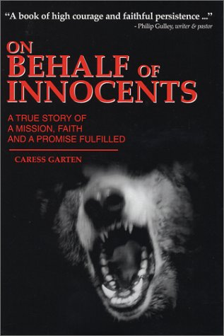 9781556181979: On Behalf of Innocents: A True Story of a Mission, Faith, and a Promise Fulfilled