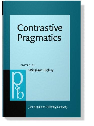 Contrastive Pragmatics (Pragmatics & Beyond New Series): John Benjamins Publishing