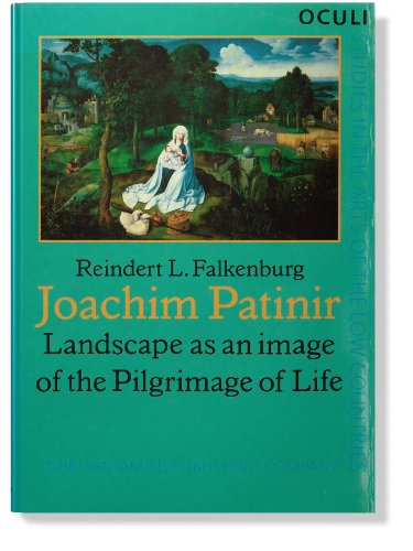 9781556190537: Joachim Patinir: Landscape as an image of the Pilgrimage of Life (OCULI: Studies in the Arts of the Low Countries)