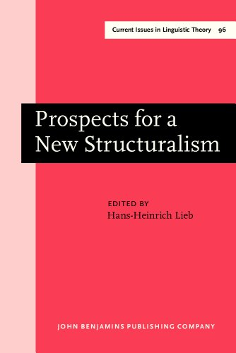 Prospects for a New Structuralism (Current Issues in Linguistic Theory): John Benjamins Publishing ...