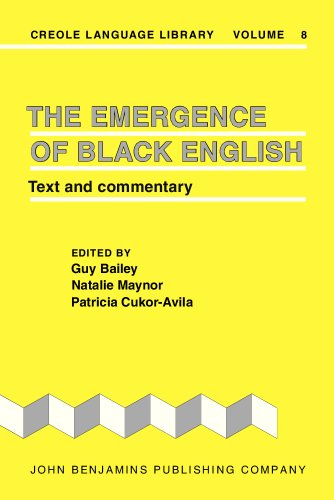 The Emergence of Black English: Text and commentary (Creole Language Library)