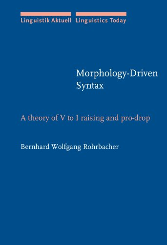 9781556192340: Morphology-Driven Syntax: A theory of V to I raising and pro-drop (Linguistik Aktuell/Linguistics Today)