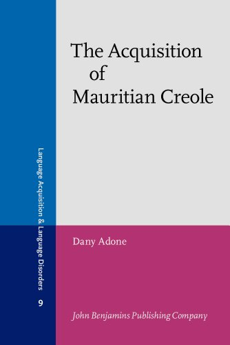 The Acquisition of Mauritian Creole (Language Acquisition and Language Disorders): Adone, Dany