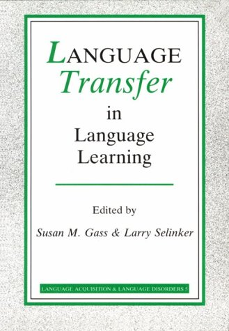9781556192487: Language Transfer in Language Learning: Revised edition (Language Acquisition and Language Disorders)