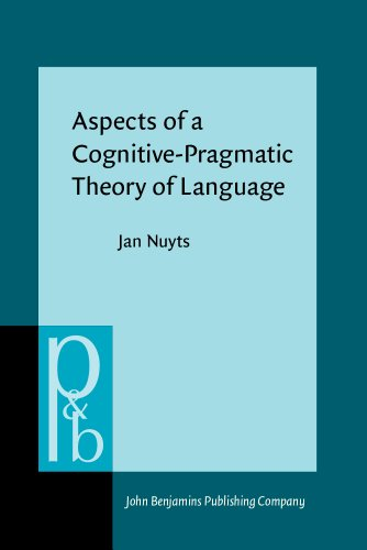 9781556192883: Aspects of a Cognitive-Pragmatic Theory of Language: On Cognition, Functionalism, and Grammar (Pragmatics and Beyond, New Series)