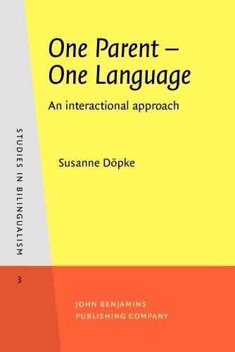 One Parent - One Language: An interactional approach (Studies in Bilingualism): DÃ pke, Dr. Susanne