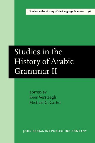 9781556193514: Studies in the History of Arabic Grammar II: Proceedings of the second symposium on the history of Arabic grammar, Nijmegen, 27 April–1 May, 1987 (Studies in the History of the Language Sciences)
