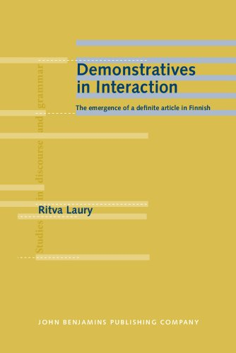 Demonstratives in Interaction: The emergence of a definite article in Finnish (Studies in Discourse...