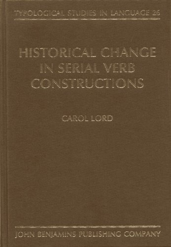 9781556194177: Historical Change in Serial Verb Constructions (Typological Studies in Language)