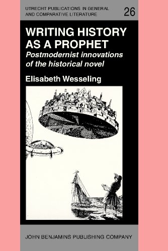 Writing History As a Prophet: Postmodernist Innovations: Elisabeth Wesseling