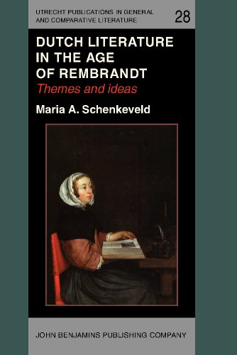 Dutch Literature in the Age of Rembrandt: Themes and ideas (Utrecht Publications in General and ...