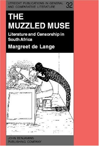 9781556194320: The Muzzled Muse: Literature and censorship in South Africa (Utrecht Publications in General and Comparative Literature)