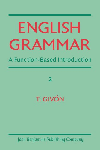 English Grammar: A Function-Based Introduction: Givon, T.: