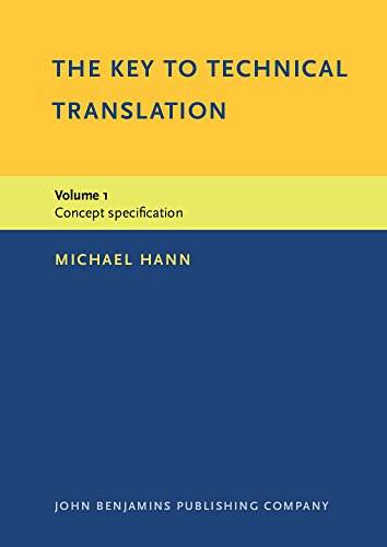 9781556194689: The Key to Technical Translation: Volume 1: Concept specification