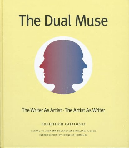 The Dual Muse: The Writer as Artist, the Artist as Writer (Washington University Gallery of Art, ...