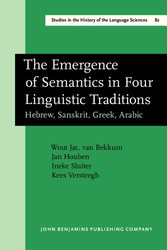 9781556196171: The Emergence of Semantics in Four Linguistic Traditions: Hebrew, Sanskrit, Greek, Arabic (Studies in the History of the Language Sciences)
